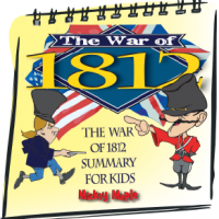 The War of 1812 in Canada Summary for Kids